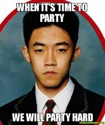 Party Hard Meme - when it s time to party we will party hard make a meme