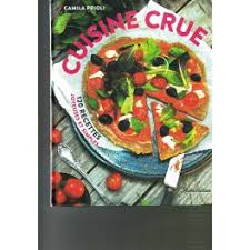recette cuisine crue cuisine crue 120 recettes joyeuses et simples librairie gourmande