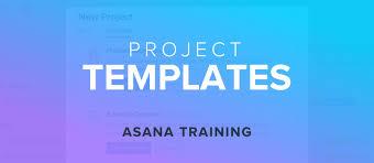 asana re releases project templates asana training