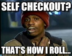 Self Checkout Meme - self checkout tyrone biggums meme on memegen
