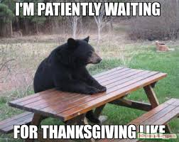 Thanksgiving Meme - 15 funny thanksgiving memes that your family will appreciate