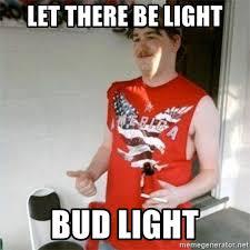Bud Light Meme - let there be light bud light redneck randal meme generator