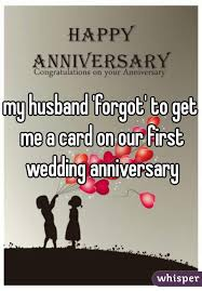 what to get husband for anniversary husband forgot to get me a card on our wedding anniversary