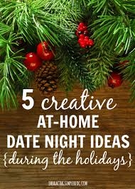 5 creative ways to enjoy a date at home during the holidays