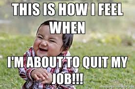 Quitting Meme - 20 funny memes to help you quit in style sayingimages com