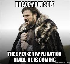 Application Meme - brace yourself the speaker application deadline is coming tedx