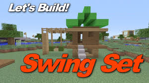 Backyard Jungle Gym by Minecraft Xbox 360 How To Build A Swingset Jungle Gym Gameplay