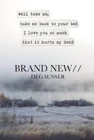 New Lyrics 166 Best Brand New Images On Brand New Lyrics And