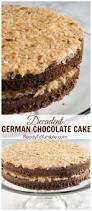 decadent german chocolate cake recipe chocolate cakes cakes
