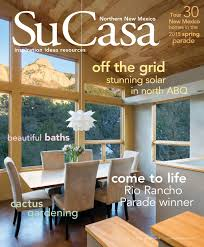 su casa northern new mexico spring 2015 digital edition by bella