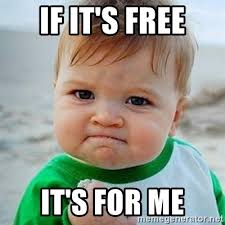 Free Meme - if it s free it s for me victory baby meme generator