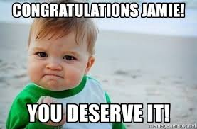 Jamie Meme - congratulations jamie you deserve it fist pump baby meme