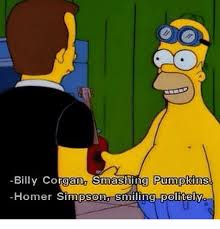 Meme Generator Homer Simpson - billy corgana smashing pumpkins homer simpson smiling politely