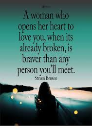 Love Meme For Her - a woman who opens her heart to love you when its already broken is