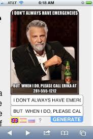 Meme Generator I Don T Always - easy in case of emergency iphone lockscreens with memegenerator