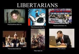 Libertarian Meme - excellent self deprecating libertarian humor international liberty