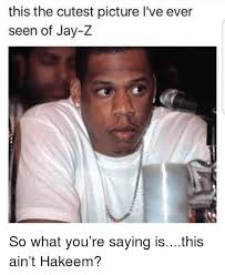 Jay Z Meme - this the cutest picture i ve ever seen of jay z so what you re