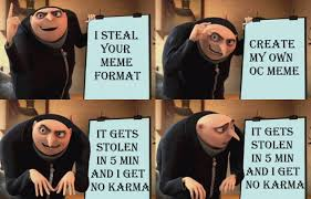 Create My Own Meme With My Own Picture - stealing your meme gru s plan know your meme