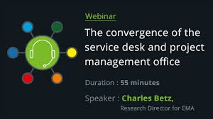 help desk project management manageengine webinar the convergence of the service desk and
