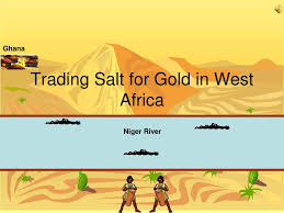 ppt trading salt for gold in west africa powerpoint presentation