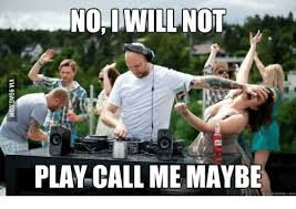 Call Me Maybe Meme - 25 best memes about no i will not play call me maybe no i will