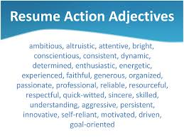Best Words For A Resume by Best Resume Adjectives Resume For Your Job Application