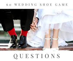 wedding shoes questions how to play the wedding shoe and 60 questions to ask holidappy