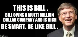 The Quot Be Like Bill - be like bill imgflip