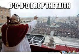 Faith Meme - d d d d drop the faith by snkieche meme center