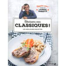 cuisine en cagne laurent mariotte cuisine tv laurent mariotte 100 images laurent mariotte cuisine