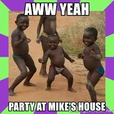 Aww Yeah Meme Generator - aww yeah party at mike s house african kids dancing meme generator