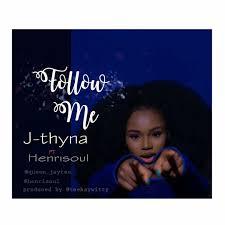 download thanksgiving songs download music jthyna follow me ft henrisoul kingdomboiz