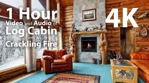 4k hdr log cabin with fireplace u0026 crackling audio relaxing