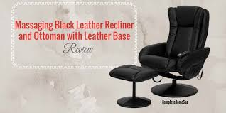 massaging black leather recliner and ottoman with leather wrapped