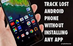 how to on android phone without the phone lost android phone without installing any app