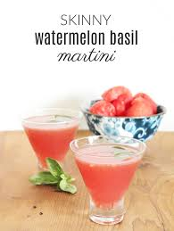 watermelon martini skinny watermelon basil martini under 100 calories