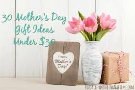 30 mother u0027s day gift ideas under 30 frugal finds during naptime