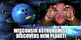 Astronomy Memes - using beer goggles alone imgflip