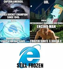 Internet Explorer Memes - still frozen funny pictures quotes memes funny images funny