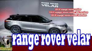 2018range rover velar 2018range rover velar full review 2018 range