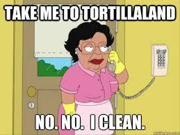 Meme Clean - take me to tortillaland no no i clean family guy maid meme