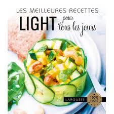 recette cuisine tous les jours les meilleures recettes light pour tous les jours broché