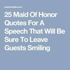 wedding party quotes 25 quotes for your of honor speech honor quotes and