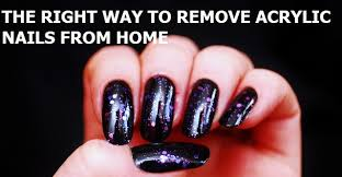how to remove acrylic nails at home the right way