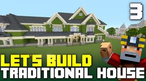 minecraft xbox one let u0027s build a traditional house part 3