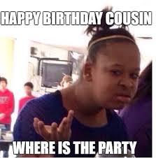 Happy Birthday Cousin Meme - happy birthday memes for cousin happy wishes