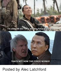 Works For Me Meme - 25 best memes about thats not how the force works thats not