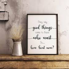 wedding quotes harry potter things come to those who wait poster calligraphy wall