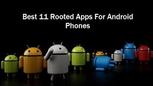 apps for android the best 11 rooted apps for android phones