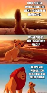 Edmonton Memes - look simba everything the light touches is edmonton what about